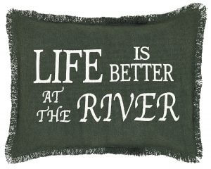 """VHC Brands. Life is Better River Lodge Pillow Cover. """"Life is better at the River"""" is woven into the burlap fabric for soft and natural look and feel. 14″ x 18″"""